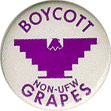 Boycott Non-UFW Grapes, white and purple button