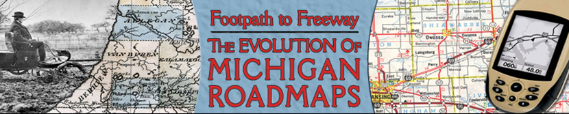 Footpath to Freeway. The Evolution of Michigan Roadmaps Banner