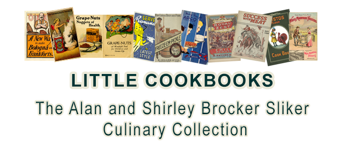 Little Cookbooks: The Alan and Shirley Brocker Sliker Culinary Collection