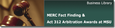 MERC Fact Finding & Act 312 Arbitration Awards at MSU