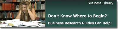 Don't Know Where to Begin? Business Research Guides Can Help!