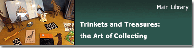 Trinkets and Treasures: the Art of Collecting