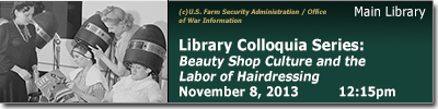 Library Colloquia Series -- Beauty Shop Culture and the Labor of Hairdressing, November 8