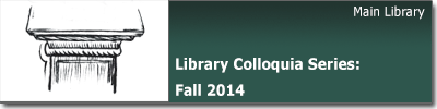 Library Colloquia Series Fall 2014