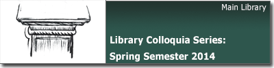 Library Colloquia Series Spring 2014