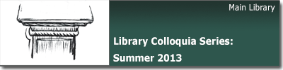 Library Colloquia Series Summer 2013