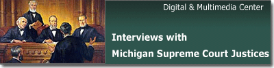 Interviews with Michigan Supreme Court Justices