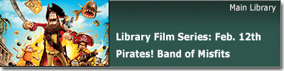 Library Film Series: February 12 Pirates! Band of Misfits