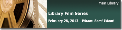 Library Film Series: Feb. 28 - Wham! Bam! Islam! (2011)