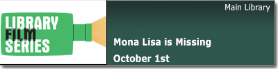 Library Film Series: Mona Lisa is Missing, Oct. 1
