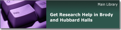 Get research help in Brody and Hubbard Hallsl