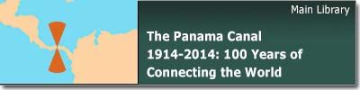 The Panama Canal: One Hundred Years of Connecting the World, 1914-2014