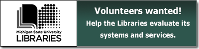 Michigan State University Libraries usability and assessment studies volunteer blurb with link to volunteer form